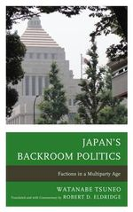 Japan's Backroom Politics : Factions in a Multiparty Age - Robert D. Eldridge