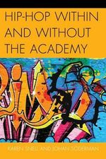Hip-Hop within and without the Academy - Karen Snell