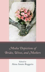 Media Depictions of Brides, Wives, and Mothers : Innovation in Comparative Research