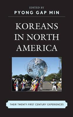 Koreans in North America : Their Experiences in the Twenty-First Century