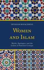 Women and Islam : Myths, Apologies, and the Limits of Feminist Critique - Ibtissam Bouachrine