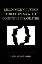 Recognizing Justice for Citizens with Cognitive Disabilities - Kacey Brooke Warren