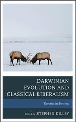 Darwinian Evolution and Classical Liberalism : Theories in Tension