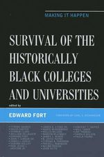Survival of the Historically Black Colleges and Universities : Making it Happen