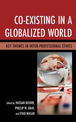 Co-Existing in a Globalized World : Key Themes in Inter-professional Ethics