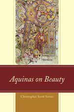 Aquinas on Beauty - Christopher Scott Sevier