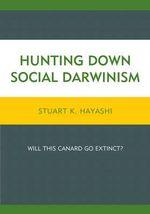 Hunting Down Social Darwinism : Will This Canard Go Extinct? - Stuart K. Hayashi