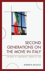 Second Generations on the Move in Italy : Children of Immigrants Coming of Age - Roberta Ricucci