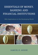 Essentials of Money, Banking and Financial Institutions : With Applications to the Developing World - Samuel K. Andoh