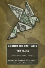 Migration and Remittances from Mexico : Trends, Impacts, and New Challenges