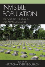 Invisible Population : The Place of the Dead in East-Asian Megacities