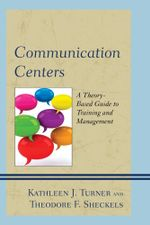 Communication Centers : A Theory-Based Guide to Training and Management - Kathleen J. Turner