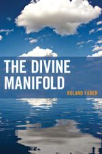 The Divine Manifold - Roland Faber