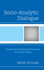 Socio-Analytic Dialogue : Incorporating Psychosocial Dynamics Into Public Policies - Bruno Boccara