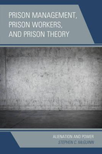 Prison Management, Prison Workers, and Prison Theory : Alienation and Power - Stephen C. McGuinn