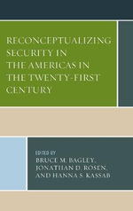 Reconceptualizing Security in the Americas in the Twenty-First Century : Security in the Americas in the Twenty-First Century