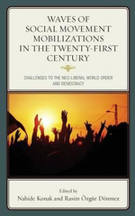 Waves of Social Movement Mobilizations in the Twenty-First Century : Challenges to the Neo-Liberal World Order and Democracy