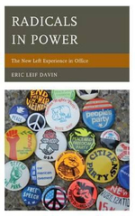 Radicals in Power : The New Left Experience in Office - Eric Leif Davin