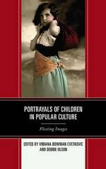 Portrayals of Children in Popular Culture : Fleeting Images