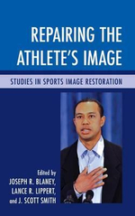 Repairing the Athlete's Image : Studies in Sports Image Restoration