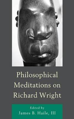 Philosophical Meditations on Richard Wright