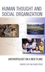 Human Thought and Social Organization : Anthropology on a New Plane - Murray J. Leaf