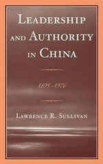 Leadership and Authority in China : 1895-1978 - Lawrence Sullivan