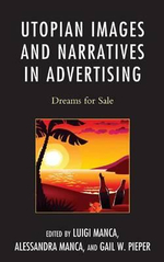 Utopian Images and Narratives in Advertising : Dreams for Sale
