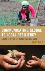 Communicating Global to Local Resiliency : A Case Study of the Transition Movement - Emily Polk