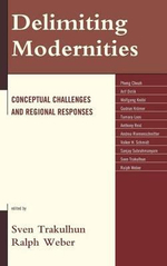 Delimiting Modernities : Conceptual Challenges and Regional Responses