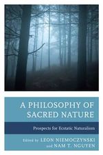 A Philosophy of Sacred Nature : Prospects for Ecstatic Naturalism
