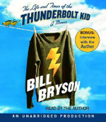 The Life and Times of the Thunderbolt Kid : A Memoir - Bill Bryson