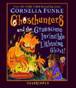 Ghosthunters and the Gruesome Invincible Lighting Ghost : Ghosthunters #2 - Cornelia Funke