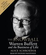 The Snowball : Warren Buffett and the Business of Life - Alice Schroeder