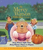 The Mercy Watson Collection, Volume 2 : Mercy Watson Fights Crime/Mercy Watson: Princess in Disguise - Kate DiCamillo
