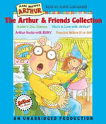The Arthur and Friends Collection : Included: Buster's Dino Dilemma; Who's in Love with Arthur; Arthur Rocks with Binky; Francine, Believe It or Not - Marc Tolon Brown