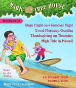 Magic Tree House Collection Books 25-28 : #25 Stage Fright on a Summer Night; #26 Good Morning, Gorillas; #27 Thanksgiving on Thursday; #28 High Tide in Hawaii - Mary Pope Osborne