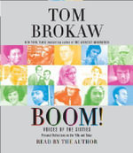 Boom! : Voices of the Sixties Personal Reflections on the '60s and Today - Tom Brokaw