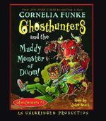 Ghosthunters and the Muddy Monster of Doom! - Cornelia Funke
