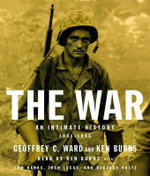 The War : An Intimate History, 1941-1945 - Geoffrey C Ward