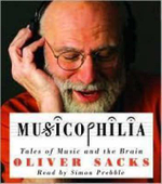 Musicophilia : Tales of Music and the Brain - Oliver W Sacks