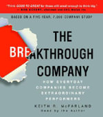 The Breakthrough Company : How Everyday Companies Become Extraordinary Performers - Keith R McFarland