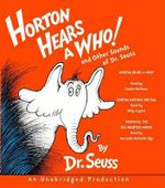 Horton Hears a Who! and Other Sounds of Dr. Seuss : and Other Sounds of Dr. Seuss - Dr. Seuss
