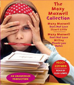 The Moxy Maxwell Collection : Moxy Maxwell Does Not Love Stuart Little/Moxy Maxwell Does Not Love Writing Thank-You Notes - Peggy Gifford