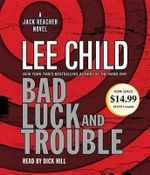 Bad Luck and Trouble : Jack Reacher Novels - Lee Child