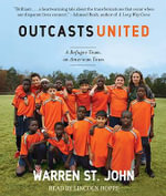 Outcasts United - Warren St John