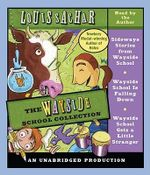 The Wayside School Collection : Sideways Stories from Wayside School/Wayside School Is Falling Down/Wayside School Gets a Little Stranger - Louis Sachar
