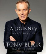 A Journey : My Political Life - Tony Blair