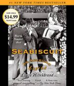 Seabiscuit : An American Legend - Laura Hillenbrand