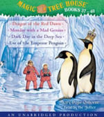 Magic Tree House Books 37-40 : Dragon of the Red Dawn; Monday with a Mad Genius; Dark Day in the Deep Sea; Eve of the Emperor Penguin - Mary Pope Osborne